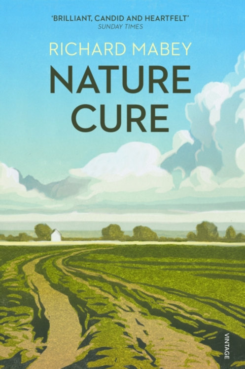 Richard Mabey - The Nature Cure