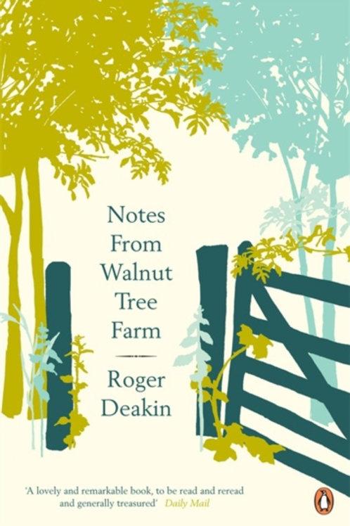 Roger Deakin - Notes From Walnut Tree Farm