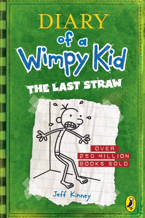 Jeff Kinney - Diary Of A Wimpy Kid : Last Straw  (AGE 8+) (3rd In Series)