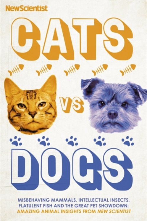 New Scientist : Cats vs Dogs (HARDBACK)