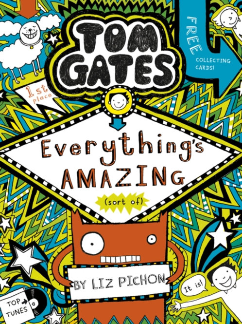 Liz Pichon - Tom Gates: Everything's Amazing (Sort Of) (AGE 9+) (3rd In Series)