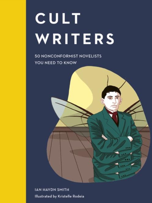 Ian Haydn Smith - Cult Writers: 50 Nonconformist Novelists (HARDBACK)