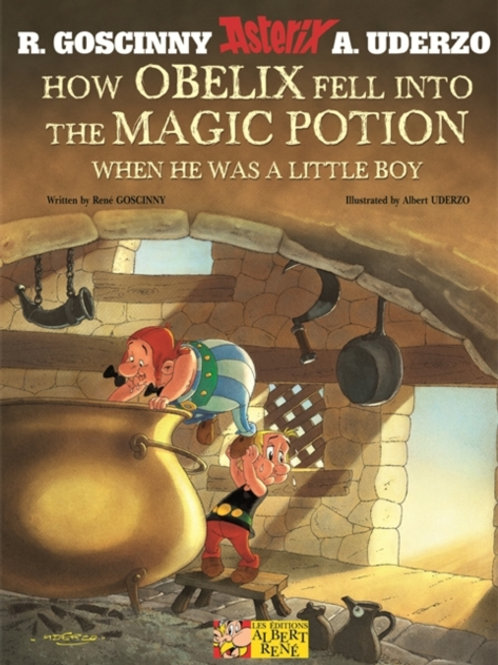 Rene Goscinny - Asterix : How Obelix Fell Into The Magic Potion (AGE 8+)