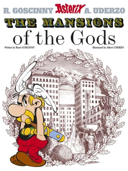 Rene Goscinny - Asterix : The Mansions of The Gods (AGE 8+) (No. 17)