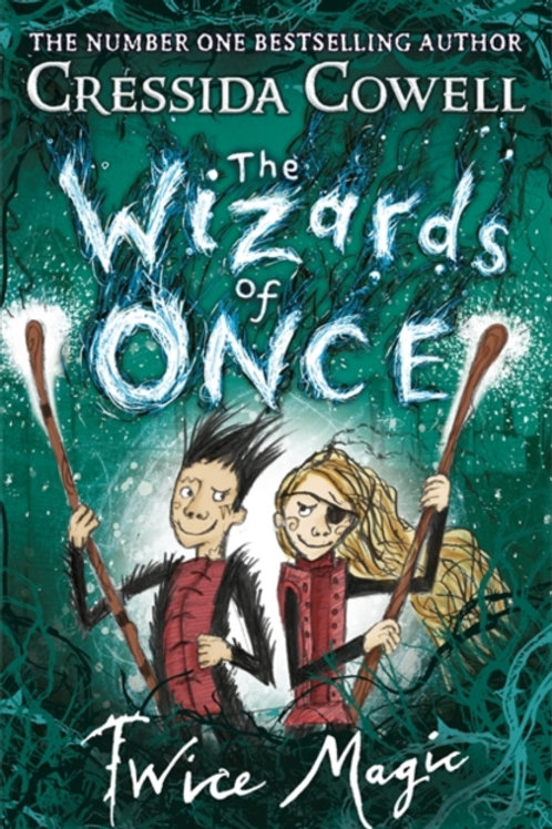 Cressida Cowell - The Wizards of Once: Twice Magic (AGE 9+) (2nd In Series