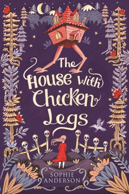 Sophie Anderson - House With Chicken Legs (AGE 9+)
