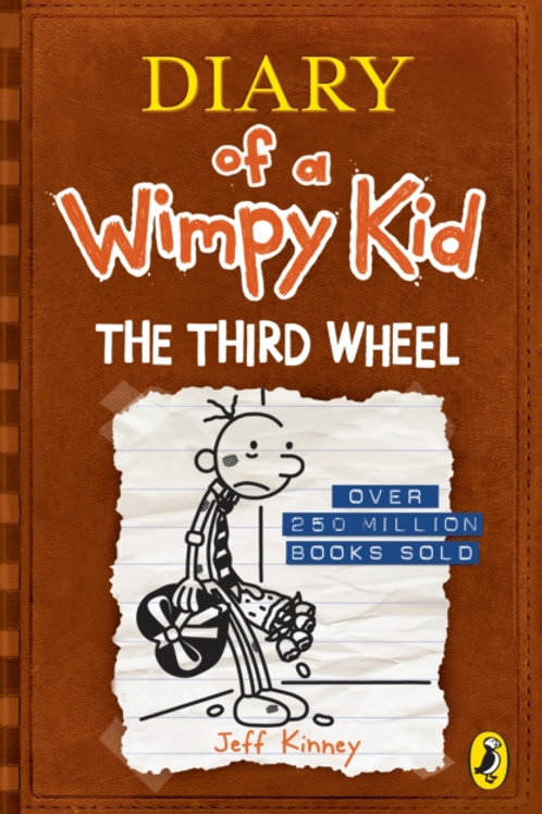 Jeff Kinney - Diary Of A Wimpy Kid : The Third Wheel (AGE 8+) (7th In Series)