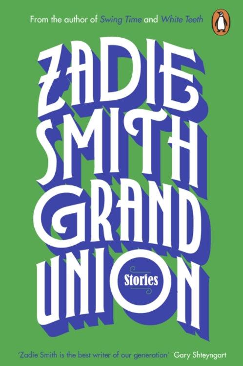 Zadie Smith - Grand Union