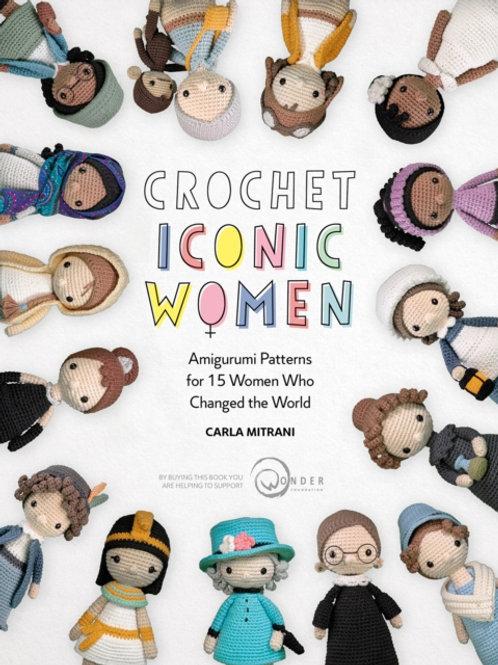 Carla Mitrani - Crochet Iconic Women : Amigurumi Patterns For 15 Women . . .