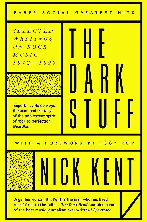 Nick Kent - The Dark Stuff