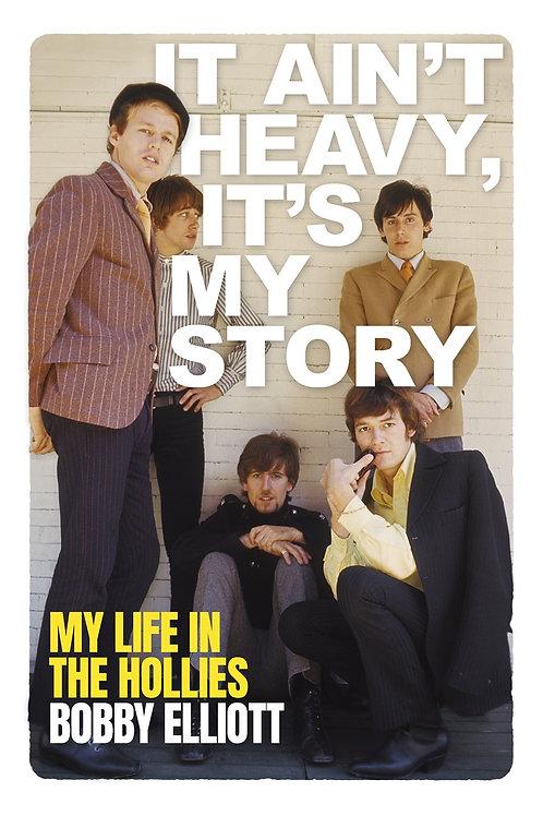 Bobby Elliott - It Ain't Heavy: My Life In The Hollies (SIGNED COPY) (HARDBACK)