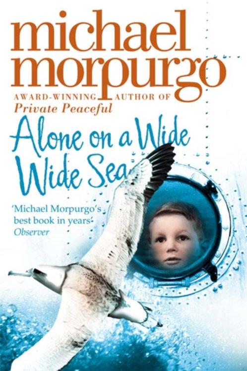 Michael Morpurgo - Alone On A Wide Wide Sea (AGE 10+)