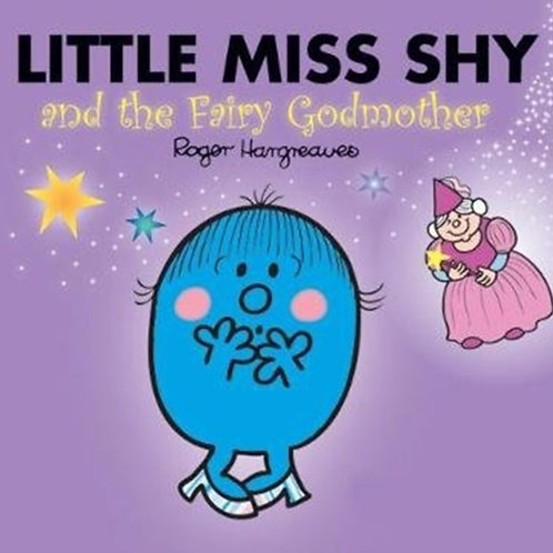 Roger Hargreaves - Little Miss Shy And The Fairy Godmother (AGE 3+)