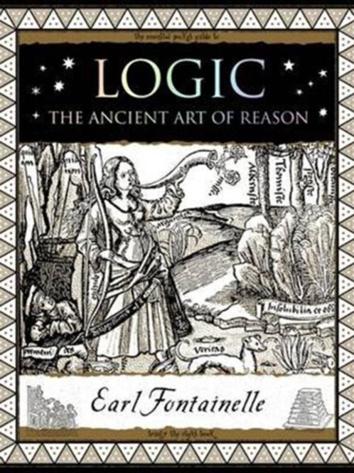 Earl Fontainelle - Logic : The Ancient Art of Reason