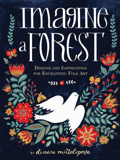 Dinara Mirtalipova - Imagine A Forest (HARDBACK)