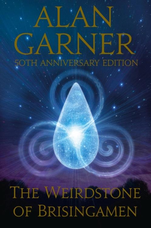 Alan Garner - The Weirdstone Of Brisingamen (AGE 10+) (1st In Series)