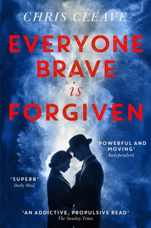 Chris Cleave - Everyone Brave Is Forgiven