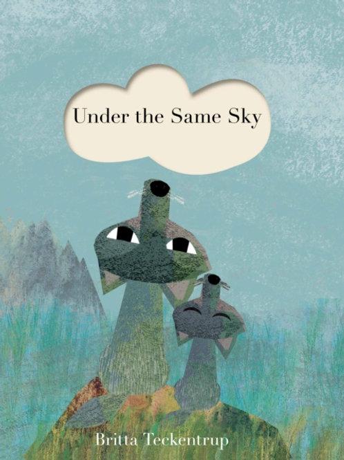 Britta Teckentrup -Under The Same Sky (AGE 3+)