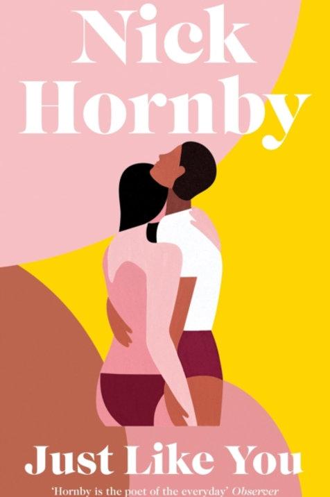 Nick Hornby - Just Like You (SIGNED BOOKPLATE EDITION) (HARDBACK)