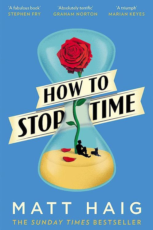 Matt Haig - How To Stop Time