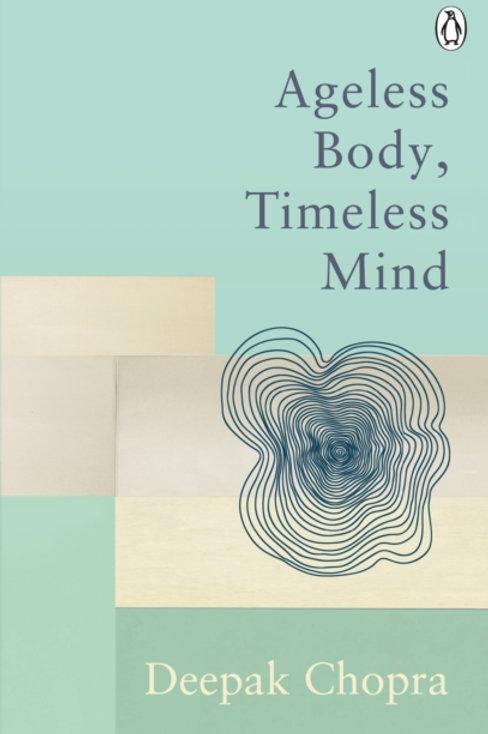 Deepak Chopra - Ageless Body, Timeless Mind