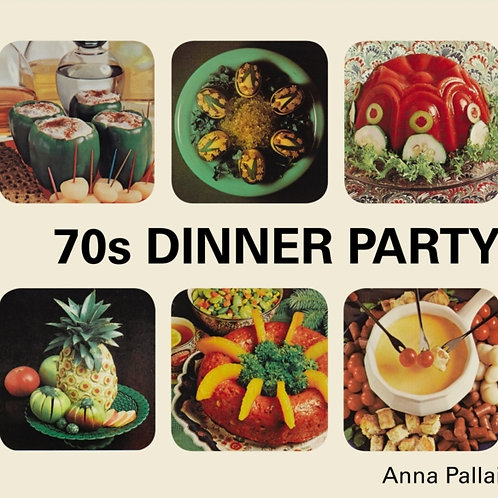 Anna Pallai - 70s Dinner Party : The Good, The Bad And The Downright Ugly (HB)