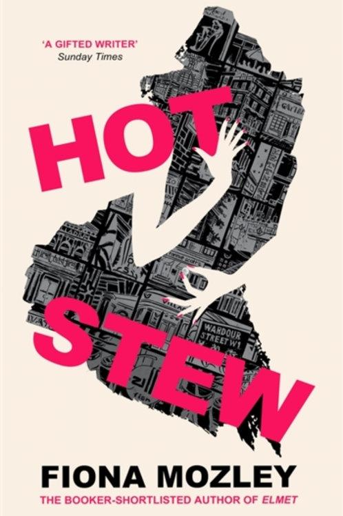 Fiona Mozley - Hot Stew (HARDBACK) (SIGNED COPY)