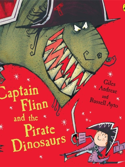 Giles Andreae - Captain Flinn And the Pirate Dinosaurs (AGE 3+)