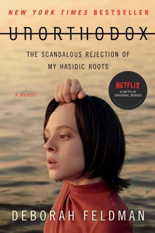 Deborah Feldman - Unorthodox : The Scandalous Rejection Of My Hasidic Roots