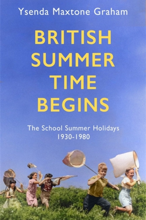 Ysenda Maxtone Graham - British Summer Time Begin (HARDBACK)