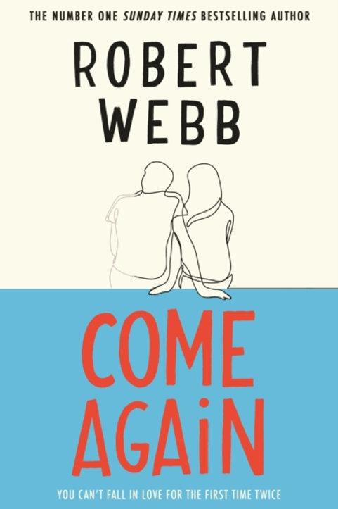 Robert Webb - Come Again (SIGNED COPY) (HARDBACK)