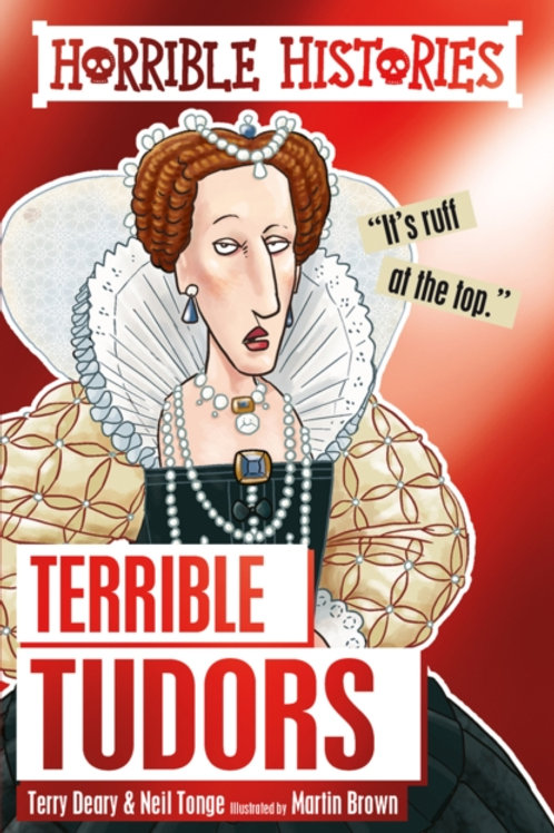 Terry Deary - Horrible Histories : Terrible Tudors (AGE 7+)