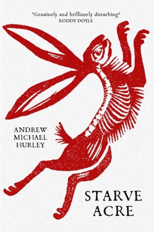 Andrew Michael Hurley - Starve Acre