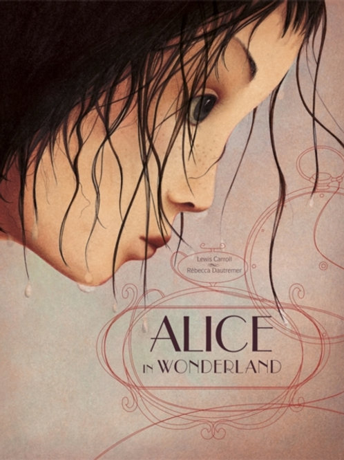 Rebecca Dautremer - Alice In Wonderland (AGE 6+) (HARDBACK)