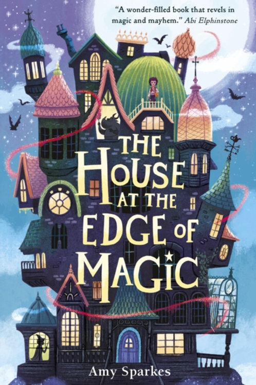Amy Sparkes - The House At The Edge of Magic (AGE 8+)