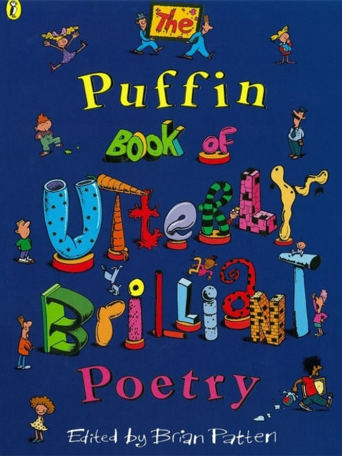 Brian Patten (ed) - The Puffin Book Of Utterly Brilliant Poetry (AGE 6+)