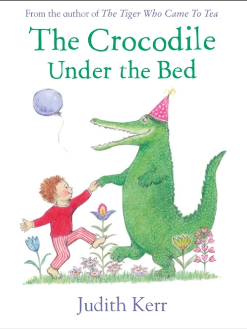 Judith Kerr - The Crocodile Under The Bed (AGE 3+)