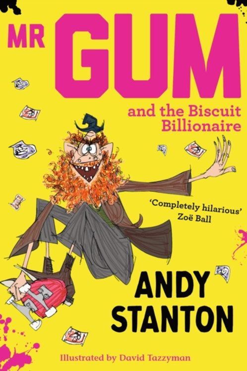 Andy Stanton - Mr Gum And The Biscuit Billionaire (AGE 7+) (2nd In Series)