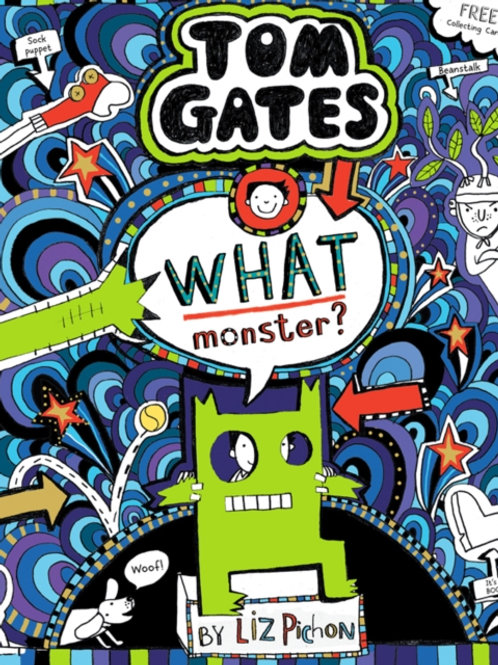 Liz Pichon - Tom Gates : What Monster? (AGE 9+) (15th In Series)
