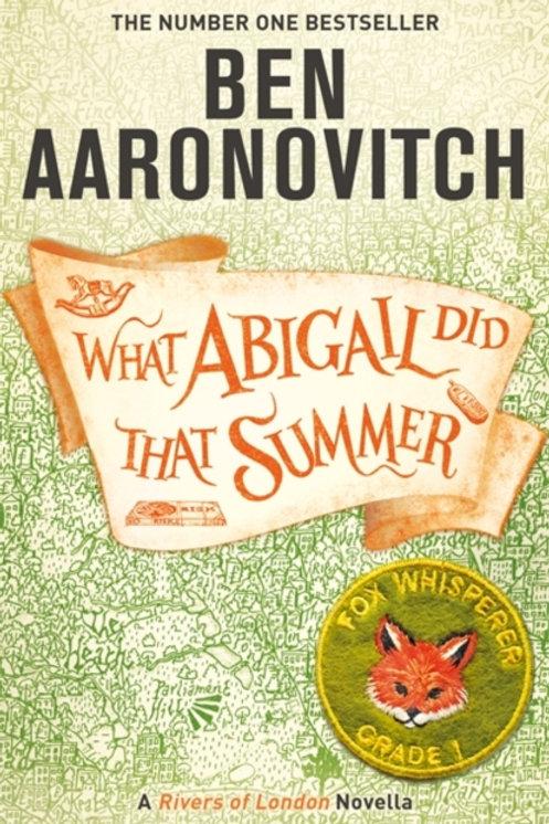 Ben Aaronovitch - What Abigail Did That Summer (Novella)