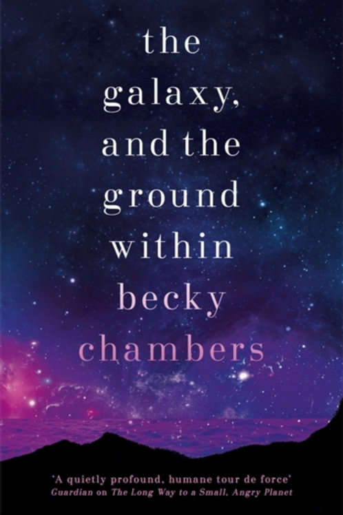 Becky Chambers - The Galaxy And The Ground Within (SIGNED COPY)(HARDBACK) (4th)