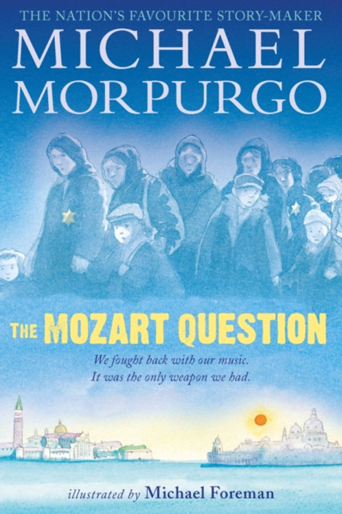 Michael Morpurgo - The Mozart Question (AGE 9+)