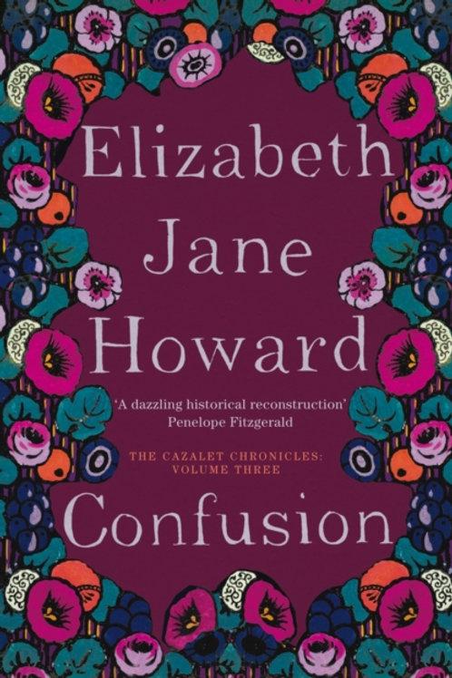 Elizabeth Jane Howard - Confusion (Cazalet Chronicles 3)
