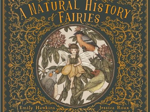 Emily Hawkins - A Natural History of Fairies (AGE 6+) (HARDBACK)