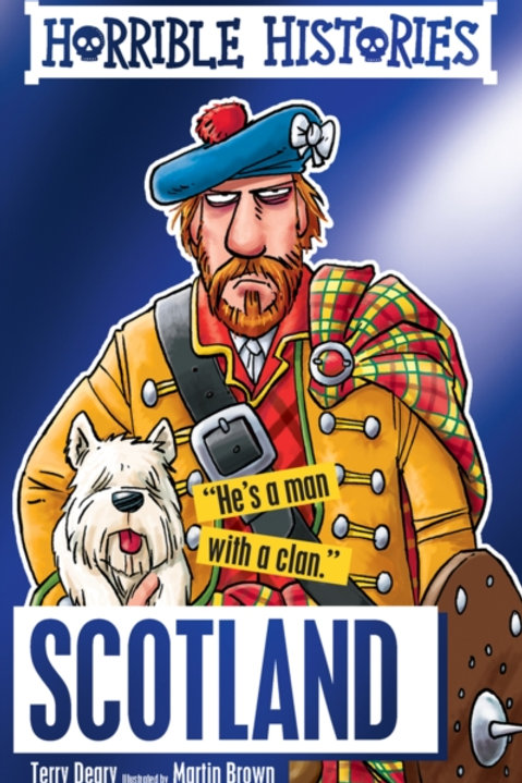 Terry Deary - Horrible Histories : Scotland (AGE 7+)