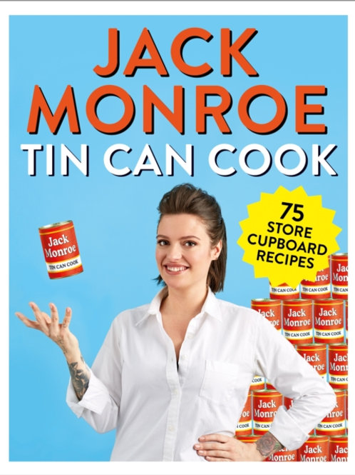 Jack Monroe - Tin Can Cook : 75 Simple Store-Cupboard Recipes