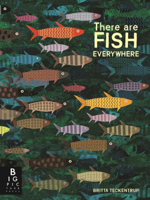 Britta Teckentrup - There Are Fish Everywhere (AGE 5+)