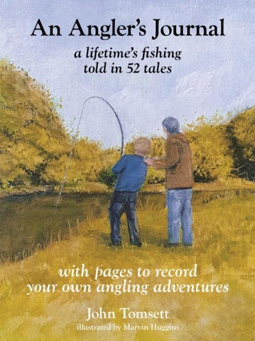 John Tomsett - An Angler's Journal : A lifetime's Fishing Told In 52 Tales (HB)