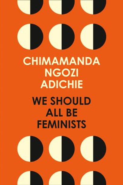 Chimamanda Ngozi Adichie - We Should All Be Feminists (ESSAY)