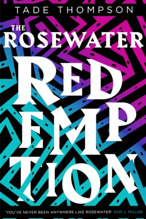 Tade Thompson - The Rosewater Redemption (3rd In Series)